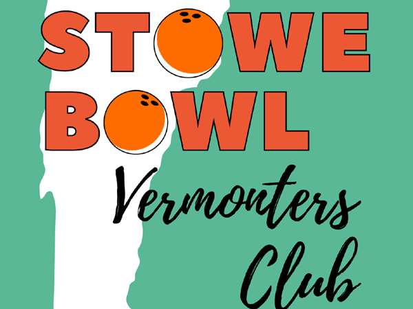 Spectacular deals at Stowe Bowl for Vermonters Club members.